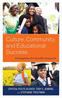 Culture, Community, and Educational Success: Reimagining the Invisible Knapsack