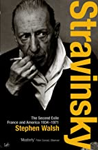 Stravinsky (Volume 2): The Second Exile: France and America, 1934 - 1971 (English Edition)