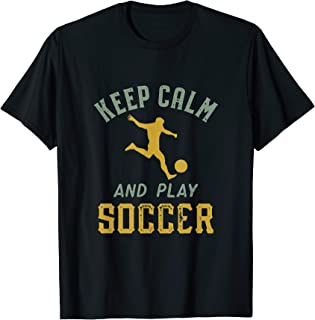 Keep Calm and Play Soccer Funny Sports Player Vintage T-Shirt