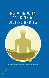 Playing with Religion in Digital Games (Digital Game Studies) (English Edition)
