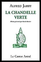 La chandelle verte (French Edition)