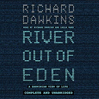 River out of Eden     A Darwinian View of Life              By:                                                                                                                                 Richard Dawkins                               Narrated by:                                                                                                                                 Richard Dawkins,                                                                                        Lalla Ward                      Length: 5 hrs and 11 mins     88 ratings     Overall 4.5