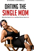 Dating the Single Mom: What Men Need to Know and What Women Need to Do