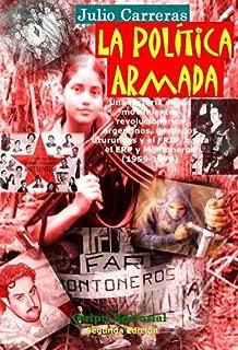 La política armada: Una historia de las guerrillas del siglo XX en la Argentina (1959-1976). (Spanish Edition)