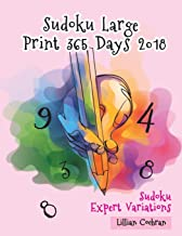 Sudoku Large Print 365 Days 2018: Sudoku Expert Variations (Sudoku Books Large Print)