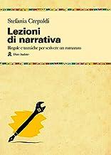 Lezioni di narrativa. Regole e tecniche per scrivere un romanzo