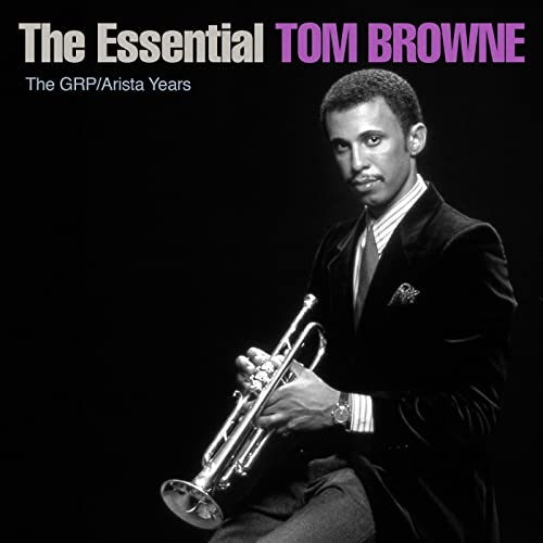 af596fdb2ae The Essential Tom Browne - The GRP/Arista Years by Tom Browne on ...