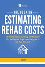 The Book on Estimating Rehab Costs: The Investor's Guide to Defining Your Renovation Plan, Building Your Budget, and Knowing Exactly How Much It All Costs PDF