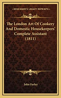The London Art Of Cookery And Domestic Housekeepers' Complete Assistant (1811)