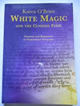White Magic: And the Cunning Folk