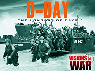 Visions of War: D-Day: The Longest of Days