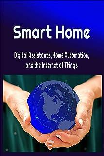 خانه هوشمند: دستیارهای دیجیتال ، اتوماسیون خانگی و اینترنت اشیا ((کتاب اینترنت اشیا Our ما 2019)