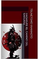 Hagakure (EL CAMINO DEL SAMURAI) (Spanish Edition) Kindle Edition