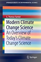 Modern Climate Change Science: An Overview of Today's Climate Change Science (SpringerBriefs in Environmental Science) PDF