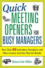 Quick Meeting Openers for Busy Managers: More Than 50 Icebreakers, Energizers, and Other Creative Activities That Get Results Paperback