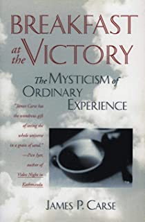 Breakfast at the Victory: The Mysticism of Ordinary Experience
