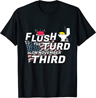 Flush The Turd On November Third 2020 Election Vote Rally T-Shirt