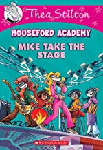 Mouseford Academy #7: Mice Take the Stage (Thea Stilton Mouseford Academy)