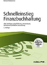 Schnelleinstieg Finanzbuchhaltung - inkl. Arbeitshilfen online: Alles Wichtige zu Buchführung, Umsatzsteuer, Betriebswirtschaftlicher Auswertung (Haufe Fachbuch) (German Edition)