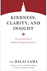 Kindness, Clarity, and Insight: The Fundamentals of Buddhist Thought and Practice (Core Teachings of Dalai Lama) Kindle Edition