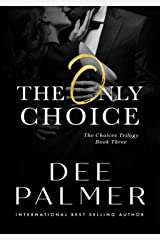 The Only Choice (The Choices Trilogy #3): A hot explicit sex BDSM billionaire romance novel Kindle Edition