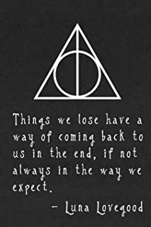 Things We Love Have a Way of Coming Back to Us in the End: Luna Lovegood - Harry Potter Notebook/Journal with Quote from t...