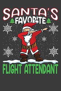 Santa's Favorite Flight Attendant: Funny Christmas Present For Flight Attendant.  Flight AttendantGift Journal for Writing...