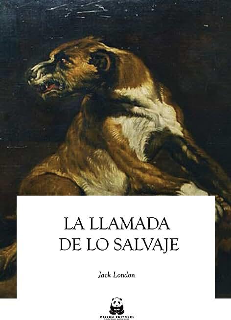La llamada de lo salvaje (Spanish Edition)