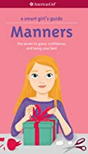 A Smart Girl's Guide: Manners (Revised): the secret to grace, confidence, and being your best (American Girl)