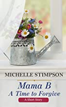 Mama B: A Time to Forgive (A Short Story)