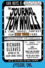The Journal of Tom Whills: A Time Travel Fantasy for STAR WARS fans Paperback