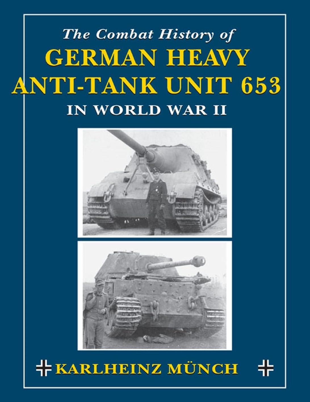 重力途方もないハロウィンThe Combat History of German Heavy Anti-Tank Unit 653: in World War II (English Edition)