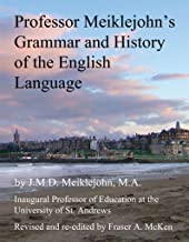 Professor Meiklejohn's Grammar and History of the English Language: 2012