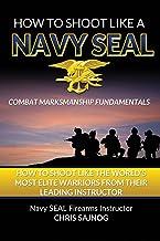 How to Shoot Like a Navy SEAL: Combat Marksmanship Fundamentals PDF