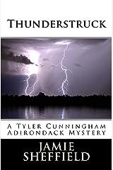 Thunderstruck (Tyler Cunningham Book 4) Kindle Edition