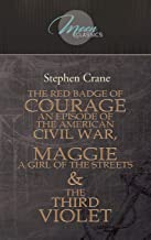The Red Badge Of Courage: An Episode Of The American Civil War, Maggie: A Girl Of The Streets & The Third Violet