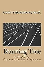 Running True: A Model for Organizational Alignment