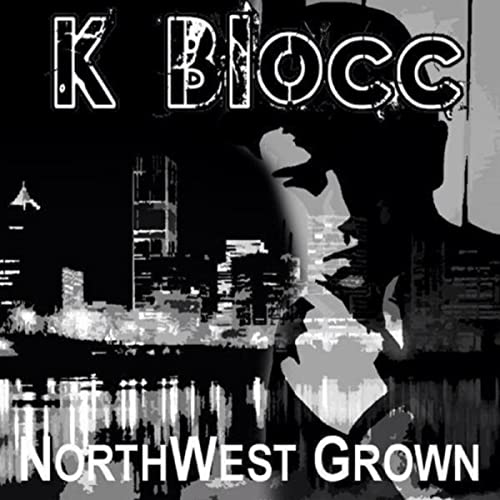 Northwest Grown [Explicit] by MC Kblocc on Amazon Music