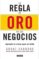 La regla de oro de los negocios: Aprende la clave para el éxito (Spanish Edition) eBook Kindle