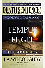 TEMPUS FUGIT: THE JOURNEY (DEATH SENTENCE Book 4) Kindle Edition