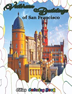 Victorian Buildings of San Francisco: The Future Architect's Drawing kids & Adults