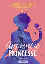 Rosewood Chronicles (Tome 2) - Apprentie princesse (French Edition)
