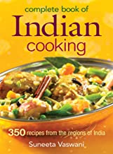 Complete Book of Indian Cooking: 350 Recipes from the Regions of India