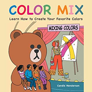 Color Mix: Learn How to Create Your Favorite Colors