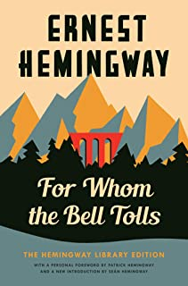 For Whom the Bell Tolls: The Hemingway Library Edition