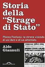 Storia della «Strage di Stato». Piazza Fontana: la strana vicenda di un libro e di un attentato (Inchieste)