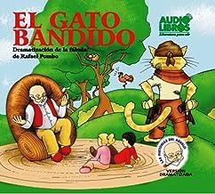 El Gato Bandido: Dramatizacion De La Fabula De Rafael Pombo (Spanish Edition)