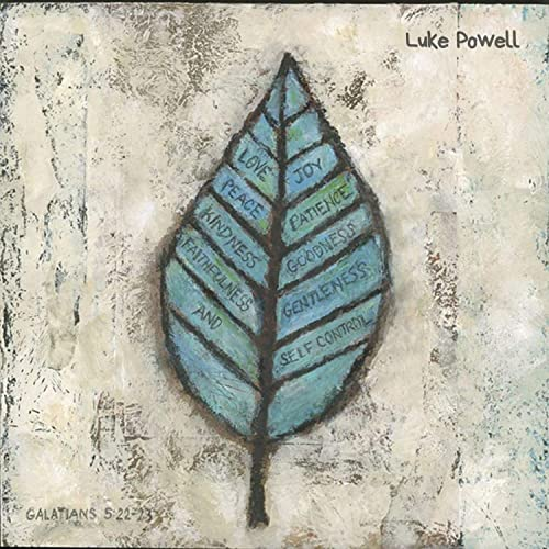 Luke Powell - Fruit of the Spirit 2019