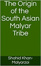 The Origin of the South Asian Malyar Tribe