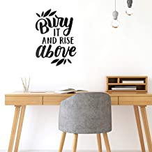 Vinyl Wall Art Decal - Bury It and Rise Above - 31
